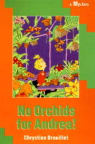 No Orchids for Andrea By Chrystine Brouillet