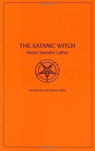 Satanic Witch By Anton Szandor La Vey
