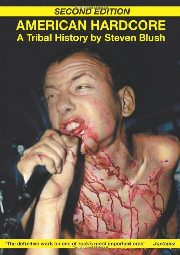 American Hardcore By Steven Blush