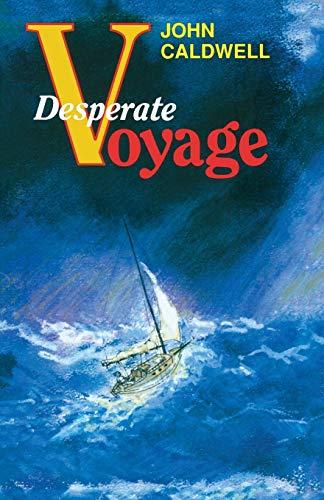 Desperate Voyage By John Caldwell