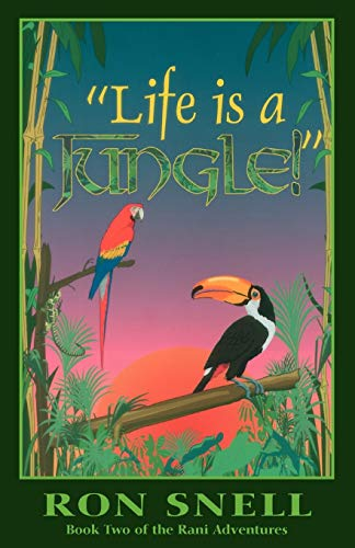 """""""Life is a Jungle"""" By Ron Snell"""