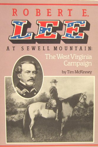 Robert E. Lee at Sewell Mountain By Tim McKinney