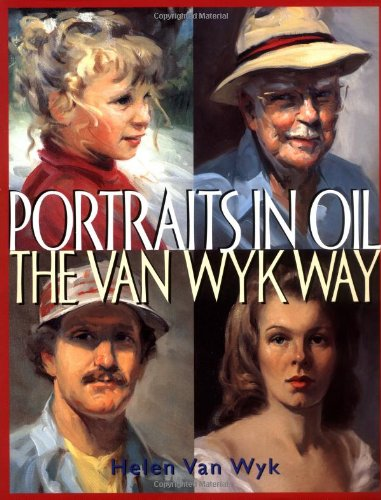 Portraits in Oil the Van Wyk Way By Helen Van Wyk