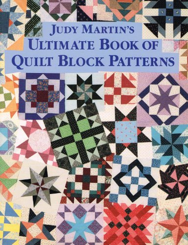 Judy Martin's Ultimate Book of Quilt Block Patterns By Judy Martin