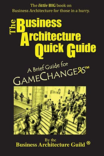 The Business Architecture Quick Guide By Business Architecture Guild