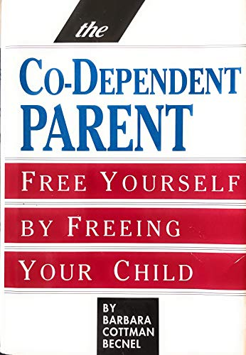 The Co-Dependent Parent By Barbara Cottman Becnel