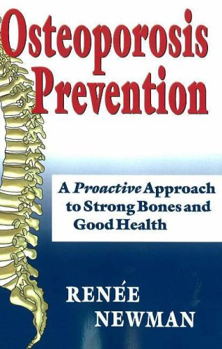 Osteoporosis Prevention By Renee Newman