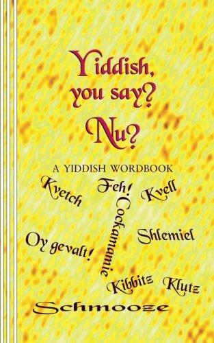 Yiddish, you say? Nu? By Sasha Newborn