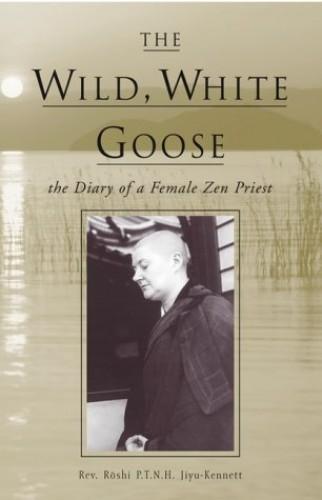 The Wild, White Goose By Roshi Jiyu-Kennett
