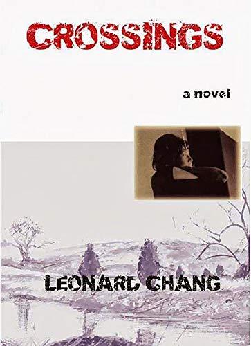 Crossings By Leonard Chang