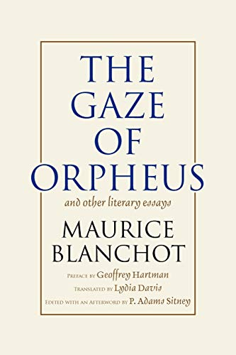 The Gaze of Orpheus By Maurice Blanchot