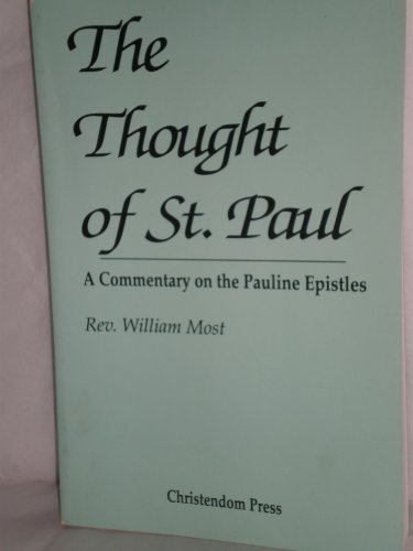 Thought of St. Paul: A Commentary on the Pauline Epistles By William George Most