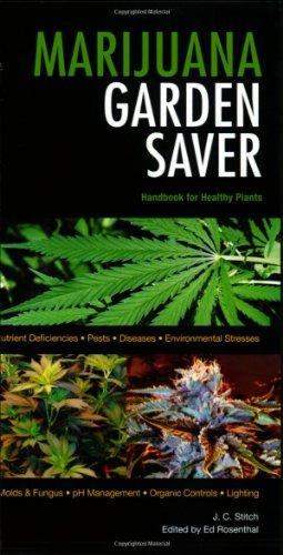 Marijuana Garden Saver: Handbook for Healthy Plants by