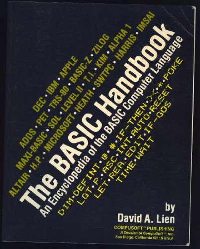 THE BASIC HANDBOOK: AN ENCYCLOPEDIA OF THE BASIC COMPUTER LANGUAGE. By David A. Lien