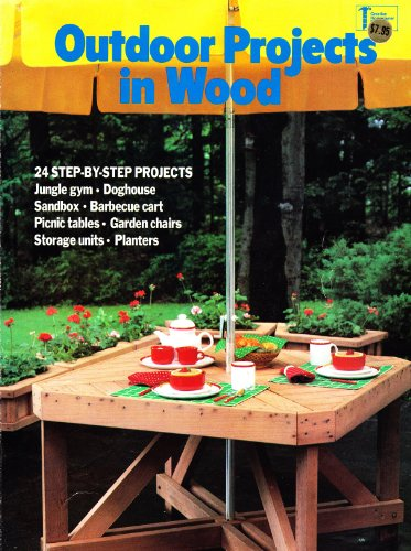 Outdoor Projects in Wood By Creative Homeowner