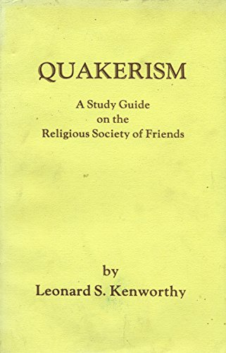 Quakerism: A Study Guide on the Religious Society of Friends By Leonard Stout Kenworthy