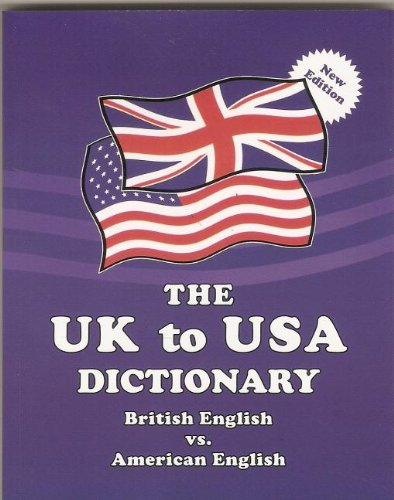 The UK to USA Dictionary By Claudine Dervaes