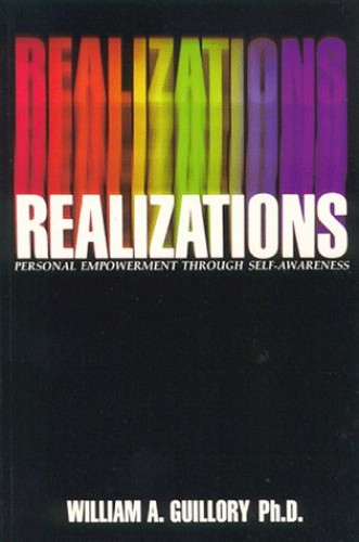 Realizations: Personal Empowerment Through Self-Awareness By William A. Guillory