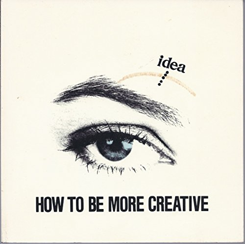 How to Be More Creative By David D Edwards