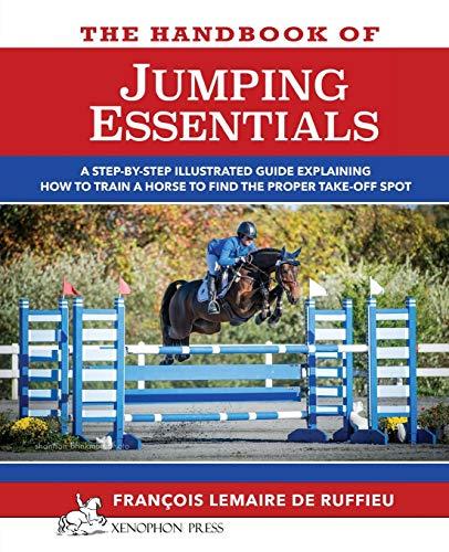 The Handbook of Jumping Essentials By Francois Lemaire De Ruffieu