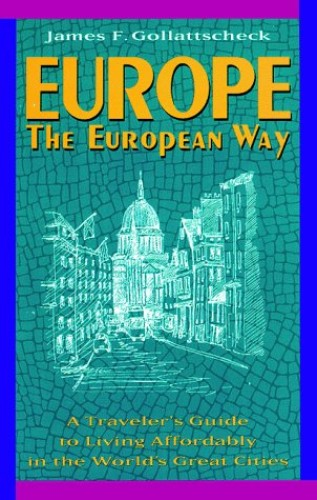 Europe the European Way By James F. Gollattscheck