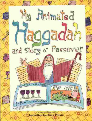 My Animated Haggadah and Story for Children By Jazqueline Jacobson Pliskin