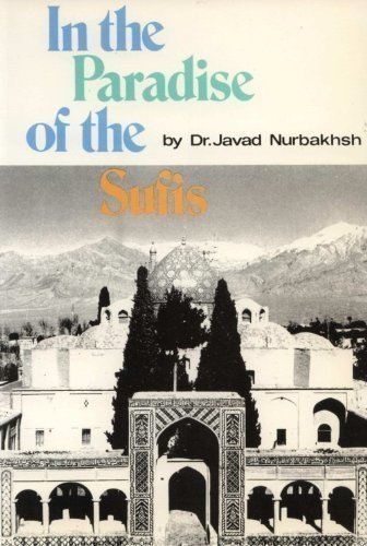 In the Paradise of the Sufis By Javad Nurnahhsh