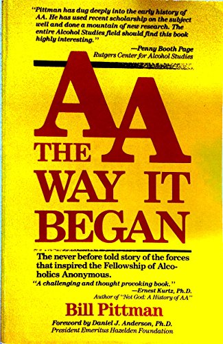 Alcoholics Anonymous: The Way it All Began by Bill Pittman