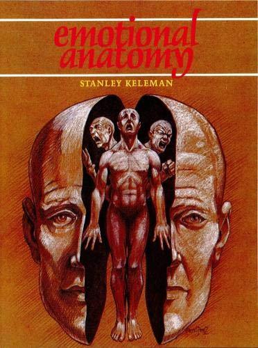 Emotional Anatomy By Stanley Keleman
