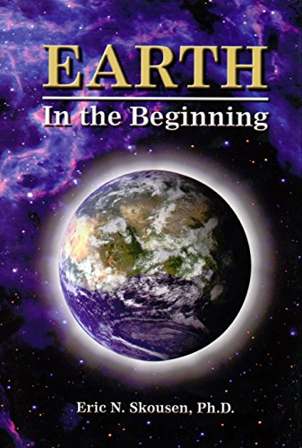 Earth in the Beginning - Revised and Enlarged Edition By eric-n-skousen