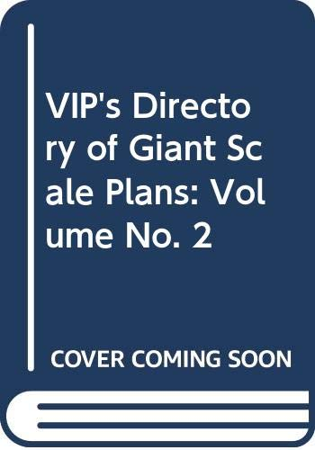 VIP's Directory of Giant Scale Plans: Volume No. 2