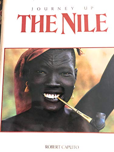 Journey Up the Nile By Robert Caputo