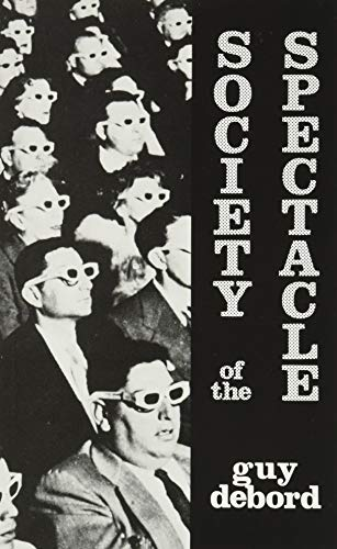 Society of the Spectacle By Guy Debord