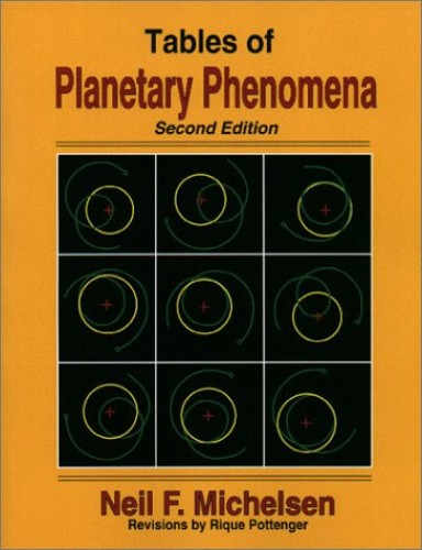 Tables of Planetary Phenomena By Neil F. Michelsen