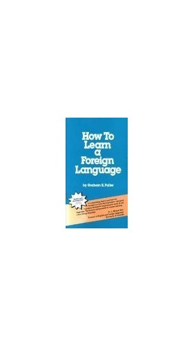 How to Learn a Foreign Language By Graham E. Fuller