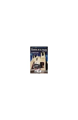 The Santa Fe & Taos Book: A Complete Guide by Brandt Morgan