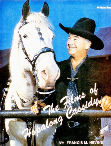 The Films of Hopalong Cassidy By Francis M Nevins, Jr.