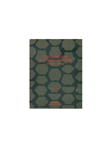 Style Trends of Pueblo Pottery, 1500-1840 By H P Mera
