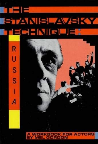 The Stanislavsky Technique: Russia - A Workbook for Actors (Applause Acting Series) By Mel Gordon