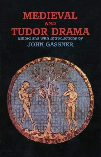 Medieval and Tudor Drama By John Gassner