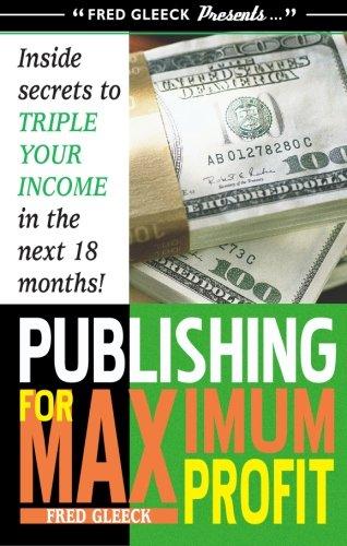Publishing for Maximum Profit By Fred Gleeck