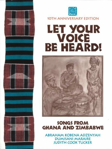 Let Your Voice be Heard: Songs from Ghana and Zimbabwe (Years 3-12) By Abraham B. Adzinyah