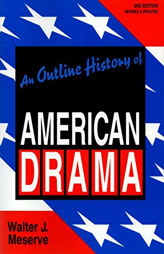 An Outline History of American Drama By Walter J Meserve
