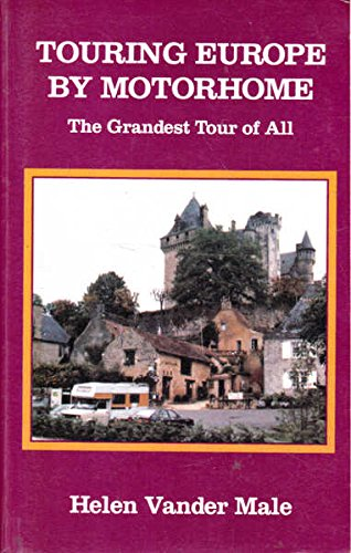 Touring Europe by Motorhome By Helen Van Der Male