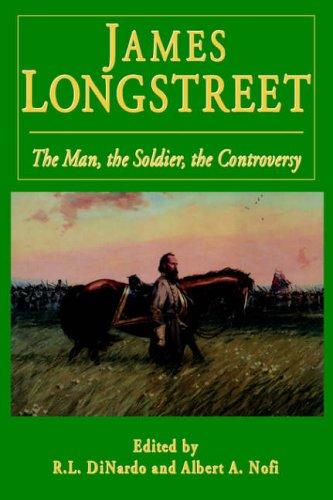 James Longstreet By Albert Nofi