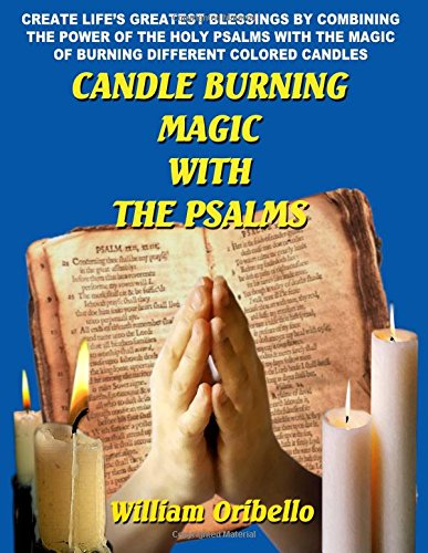 Candle Burning Magic with the Psalms By William Alexander Oribello