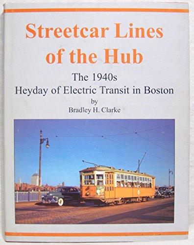 Streetcar Lines Of Hub: 1940s Electric Transit Boston!