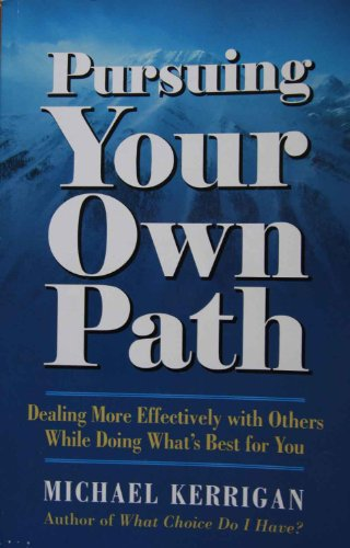 Pursuing Your Own Path By Michael Kerrigan