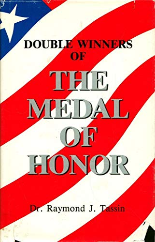 Title: Double winners of the medal of honor By Raymond J. Tassin