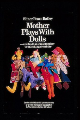 Mother Plays with Dolls By Elinor Peace Bailey